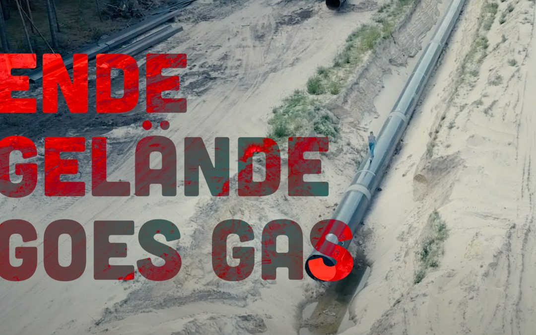 Ende Gelände Goes Gas Promo Video is online!